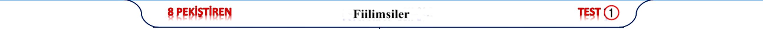 fiilimsi test pdf indir, 8.sınıf fiilimsiler test pdf, yeni soru tipleri türkçe lgs yeni nesi sorular türkçe