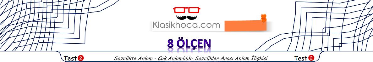 Sözcükte Anlam Test PDF 6. Sınıf 7. Sınıf 8. Sınıf Sözcükte Anlam Test -Klasik Hoca