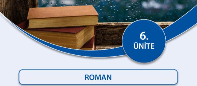 11.Sınıf Edebiyat 6.Ünite Roman
