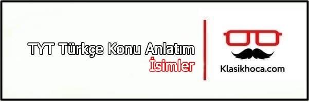 İsimler Konu Anlatımı TYT türkçe soru çözümü